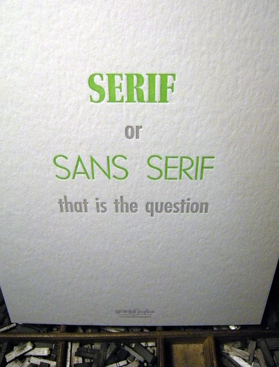 "Letterpress poster ""serif or sans serif, that is the question"""