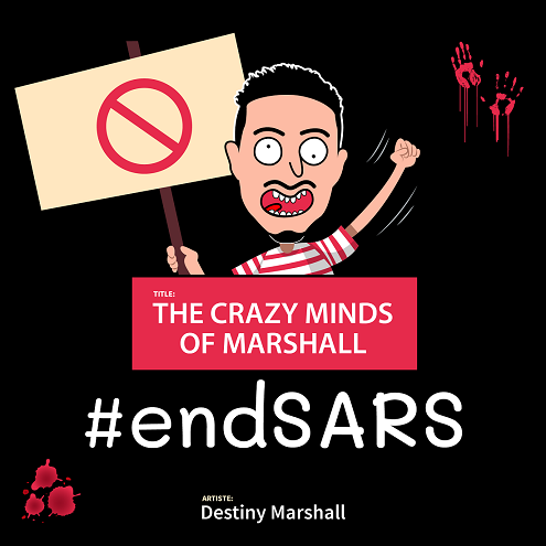 Music :Destiny Marshall - The Crazy Minds Of Marshall 1 (#EndSARS)