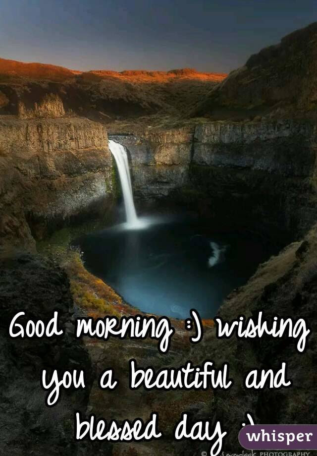 Good Morning Wishing You A Beautiful And Blessed Day