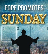Pope Promotes Sunday