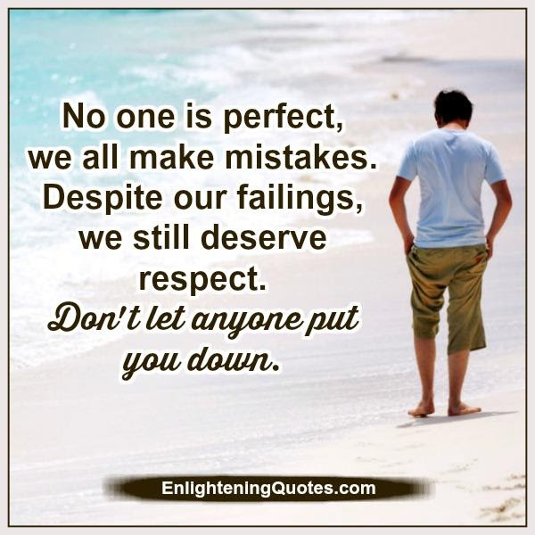 No One Is Perfect We All Make Mistakes Enlightening Quotes