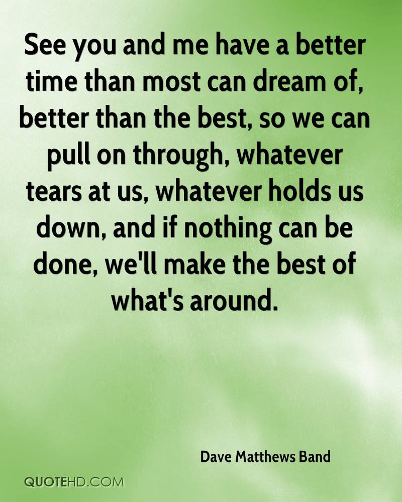 Dave Matthews Band Quotes Quotehd