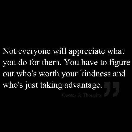Quotes About Taking Advantage Of Others 14 Quotes