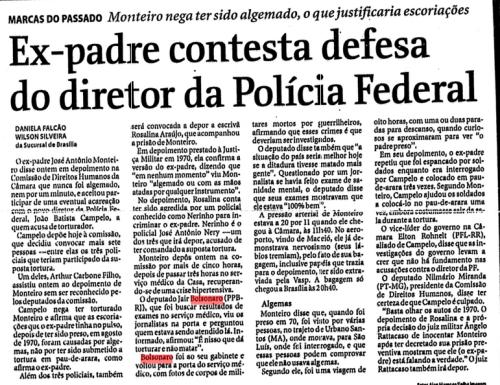 """Bolsonaro, de passagem, defende o assassinato –testemunhas da Comissão da Verdade estavam sendo ouvidas na Câmara. Nosso eterno criminoso parlamentar resolveu conferir o que estava acontecendo e, quando soube do que se tratava, soltou: """"Isso que dá torturar e não matar"""". (Arquivo da FSP 17/06/99)"""
