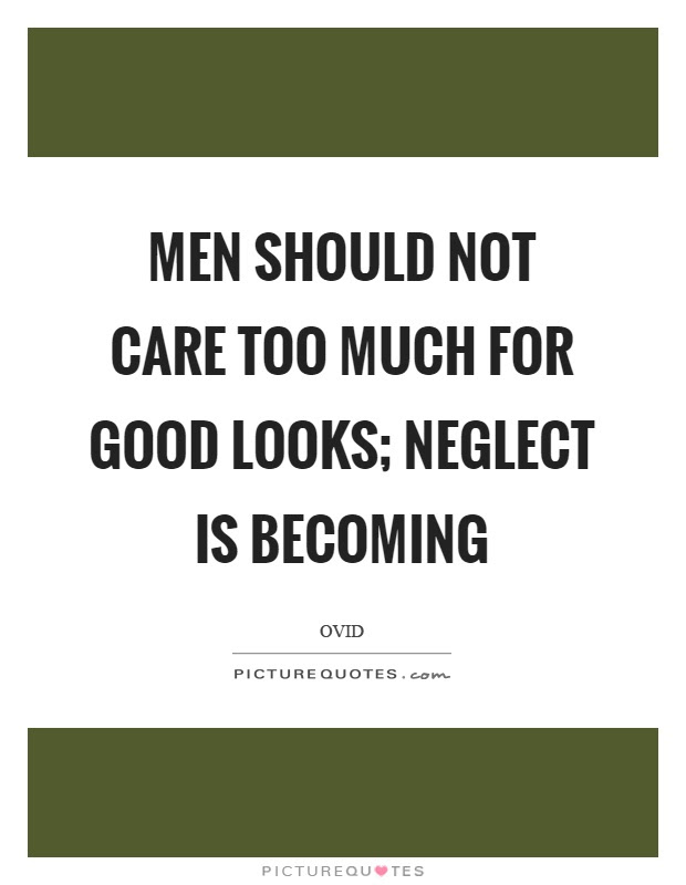 Good Looks Quotes Good Looks Sayings Good Looks Picture Quotes