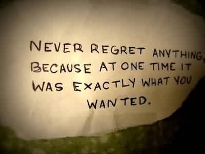 New Short Life Quotes Never Regret Anything Quotespictures Com
