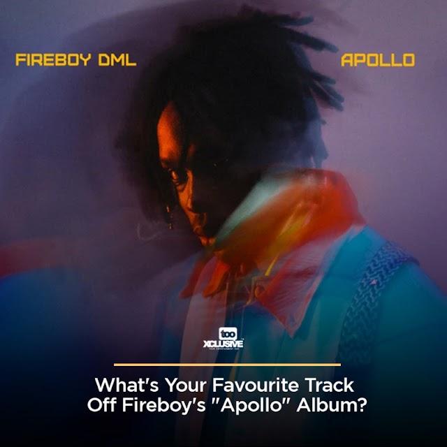 "What's Your Favourite Track Off Fireboy's ""Apollo"" Album ?"