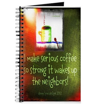 Funny Serious Coffee Quote Journal