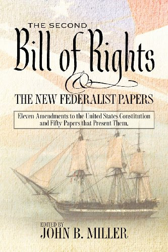 The Second Bill Of Rights And The New Federalist Papers Eleven Amendments To The United States Constitution