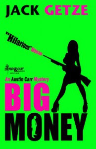 Big Money: 2 (An Austin Carr Mystery) - Jack Getze
