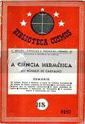 Ciência Hermética, da colecção Biblioteca Cosmos, dirigida por Bento Caraça.