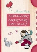 Dzienniczek zakręconej nastolatki część 3 - Renata Opala