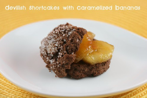 Devilish Shortcakes with Caramelized Bananas - Tuesdays with Dorie