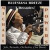 Michael Powers: Bluesiana Breeze 3 Decades