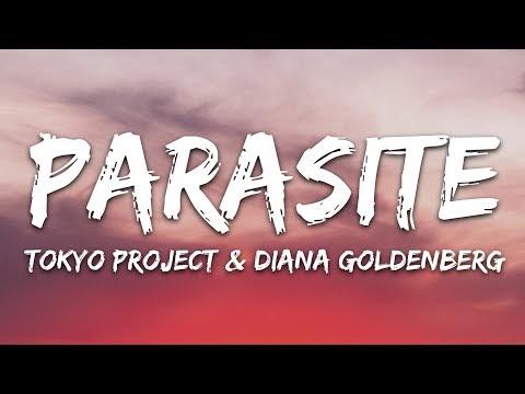Tokyo Project & Diana Goldberg - Parasite (Lyrics)
