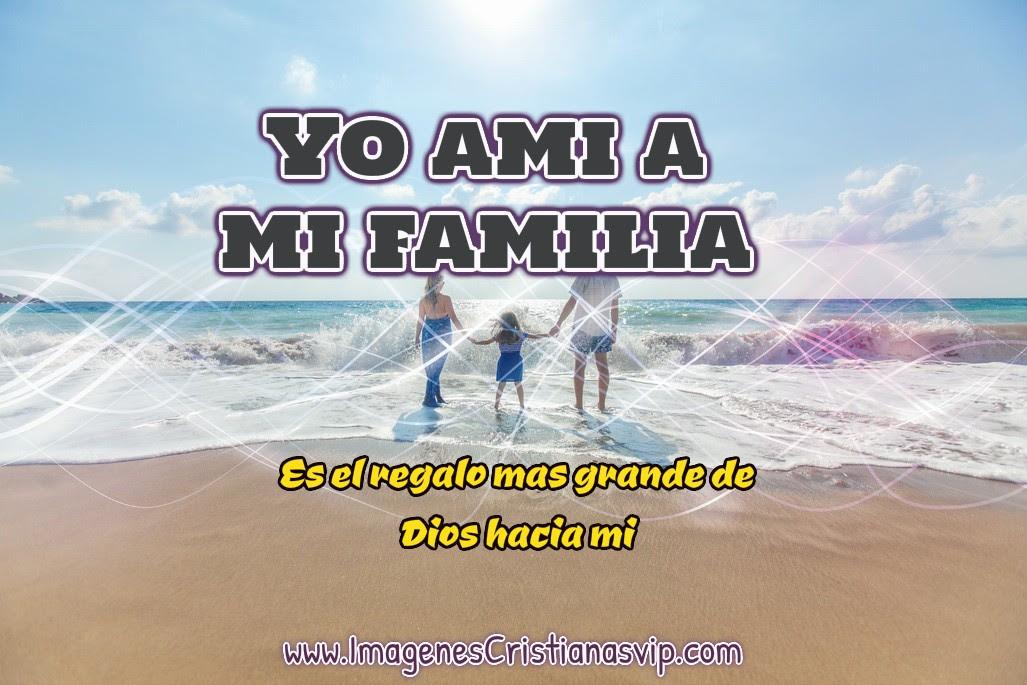 Imagenes Cristianas De Amor A La Familia Originales Y Con Frases
