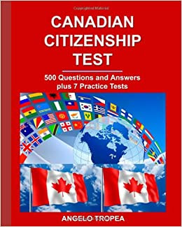 Canadian Citizenship Test: 500 Questions and Answers Plus ...