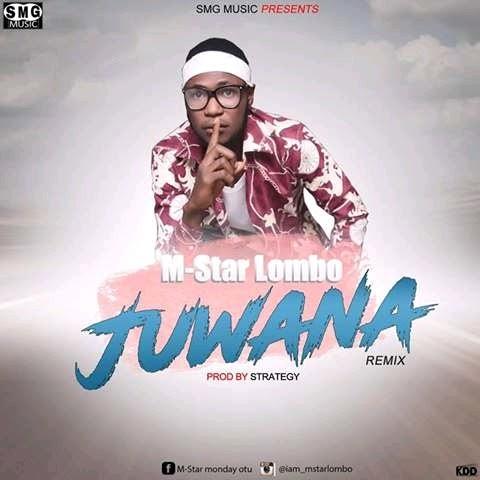 "AUDIO + VIDEO: M-star Lombo - ""Juwana "" (Prod. endeetones)"