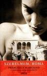 Francesca Marciano: Szerelmem, Róma