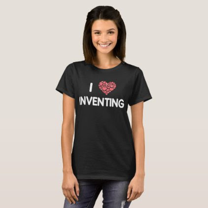 I Love Inventing Creativity Engineering T-Shirt