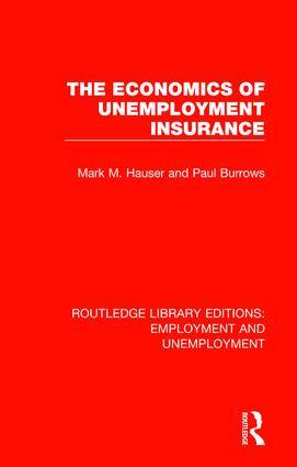 The Economics of Unemployment Insurance | Taylor & Francis ...