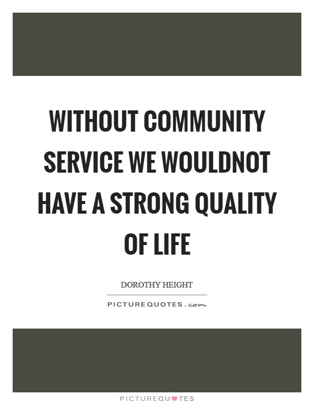 Without Community Service We Wouldnot Have A Strong Quality Of