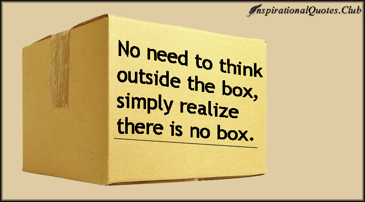 Quotes About Being Outside The Box 32 Quotes