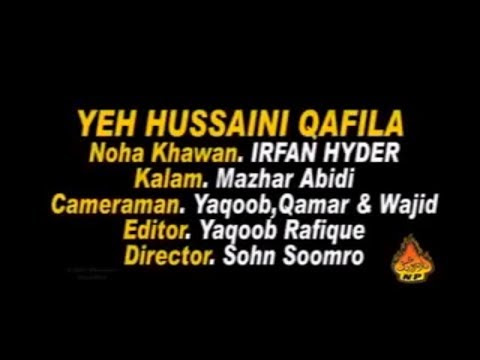 Yeh Hussaii Qafila Noha Irfan Haider 2007
