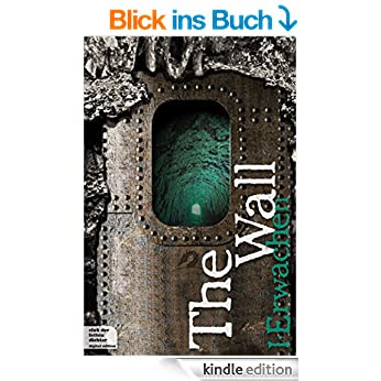 http://www.amazon.de/Wall-Teil-1-Erwachen-ebook/dp/B00O6TM3MO/ref=sr_1_2?s=books&ie=UTF8&qid=1419839106&sr=1-2&keywords=the+wall