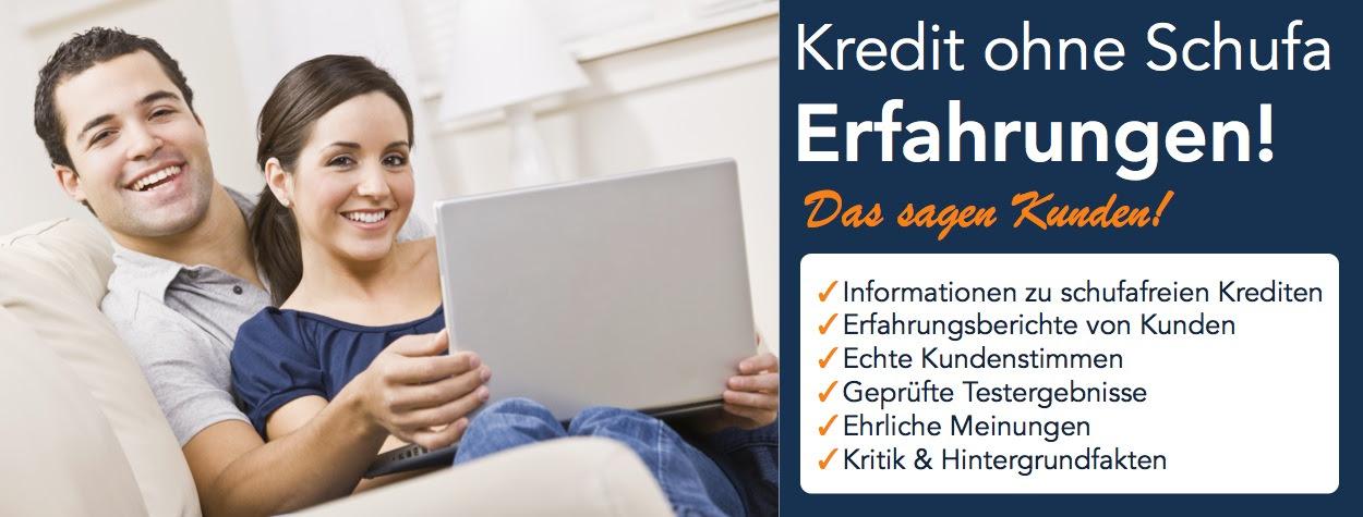Kredit ohne Schufa Erfahrungen » Informationen, Berichte  Meinungen.