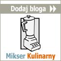 Mikser Kulinarny - przepisy kulinarnej blogosfery