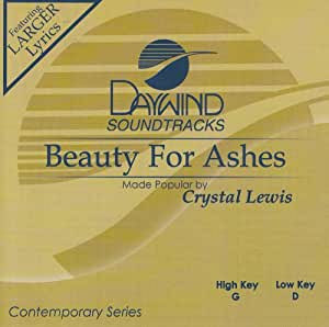 Made Popular By: Crystal Lewis - Beauty For Ashes ...