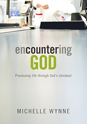 Encountering God: Processing life through God's checkout