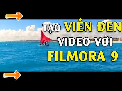 Cách tạo viền đen trên dưới cho Video bằng Filmora 9