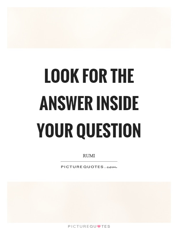 Look for the answer inside your question | Picture Quotes
