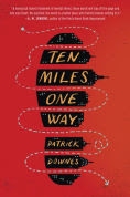 Title: Ten Miles One Way, Author: Patrick Downes