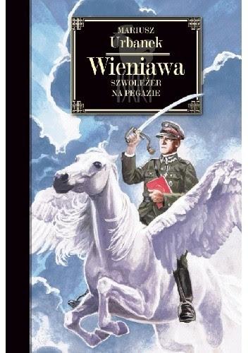 Okładka książki Wieniawa. Szwoleżer na Pegazie