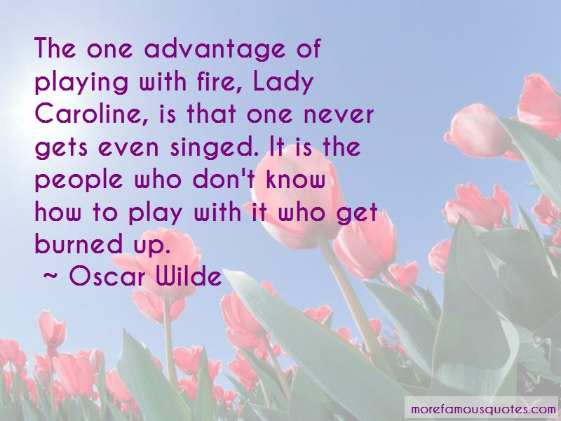Playing With Fire Quotes And Sayings Rsoftapps