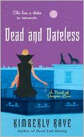 Dead and Dateless (Dead-End Dating Series #2)