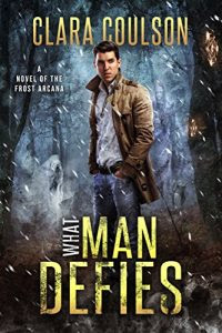 What Man Defies by Clara Coulson