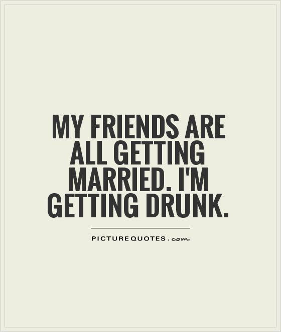 Quotes About Married Friends 59 Quotes
