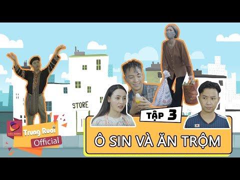 A LỬ LÊN TỈNH - TẬP 3 | Ô SIN VÀ THẰNG ĂN TRỘM | Trung Ruồi - Minh Tít - Thương Cin - Thái Dương