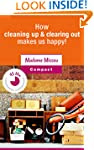 How cleaning up & clearing out makes...