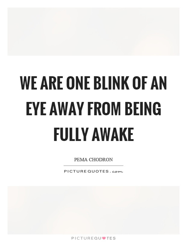 Blink Of An Eye Quotes Sayings Blink Of An Eye Picture Quotes