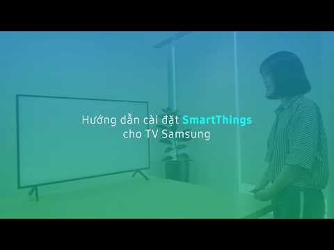 Hướng dẫn cài đặt SmartThings cho TV Samsung