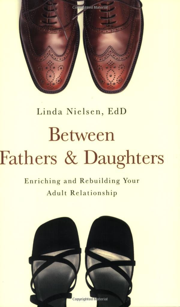 Between Fathers and Daughters: Enriching and Rebuilding Your Adult ...