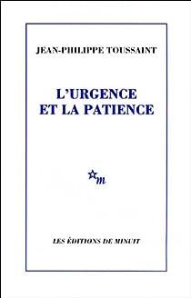 L'urgence et la patience par Toussaint