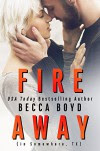 Fire Away: Somewhere, TX (Line of Fire Book 1) - Becca Boyd