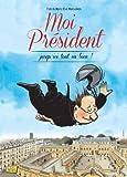 Moi président, tome 2 : Jusqu\'ici tout va bien ! par Marie Eve Malouines