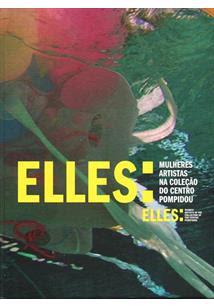 Resultado de imagem para ELLES: mulheres artistas na coleção do Centro Pompidou